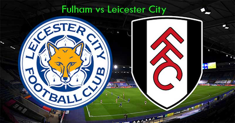 Fulham vs Leicester City Live, Soccer, English Premier League, Reddit TV Stream Online in HD