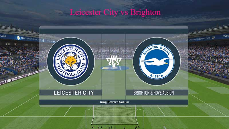Leicester City vs Brighton Live, How to watch Soccer English FA Cup?